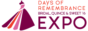 Days of Remembrance - Bridal, Quince and Sweet 16 Expo